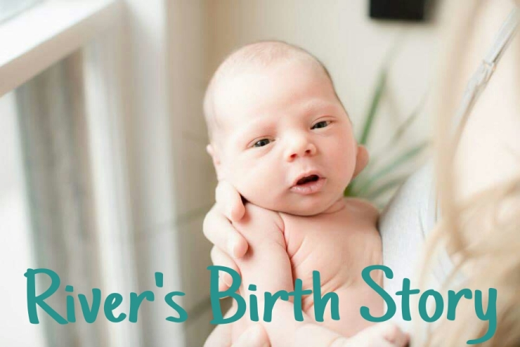 River's Birth Story www.eatmovelivelov.com